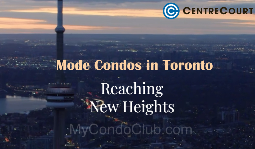 modecondostoronto-centrecourtdevelopments-communitiestorontocondo-newhomesdevelopment2019mycondoclub